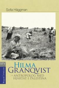 Bokomslag: Hilma Granqvist - antrolpolog med hjärtat i Palestina