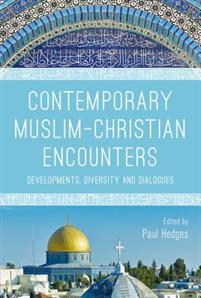 Contemporary Muslim-Christan Encounters