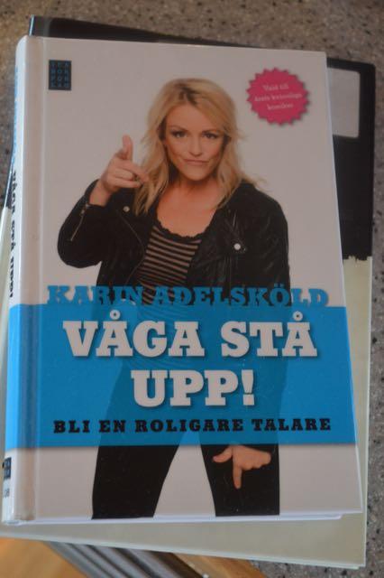 Våga stå upp av Karin Adelsköld.