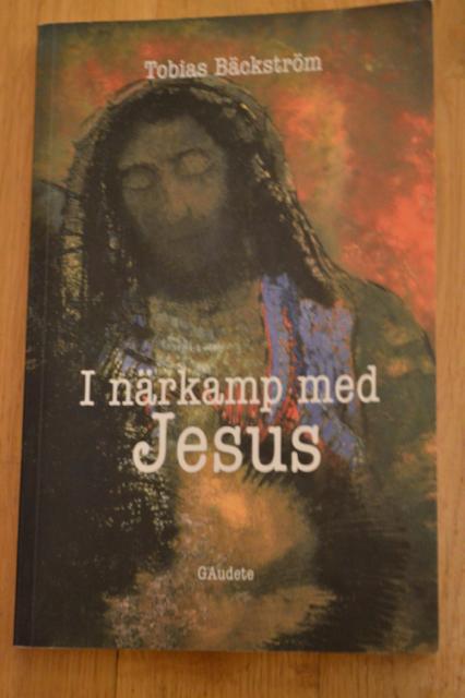 I närkamp med Jesus av Tobias Bäckström