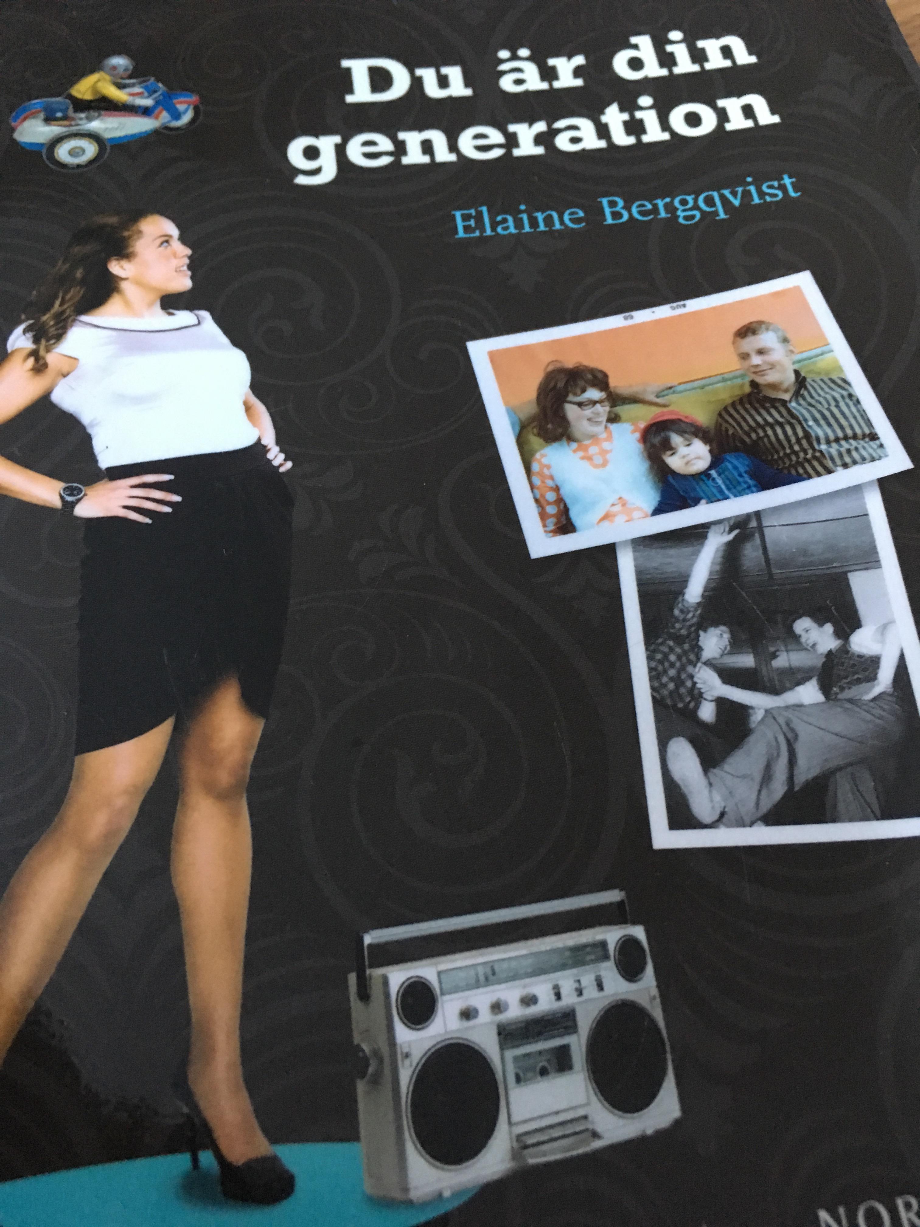 Du är din generation av Elaine Bergqvist, numera Elaine Eksvärd
